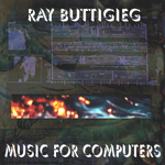 Ray Buttigieg, Composer,Music for Computers [1985]